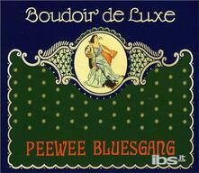 Boudoir De Luxe - CD Audio di Pee Wee Bluesgang