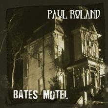 Bates Motel - CD Audio di Paul Roland