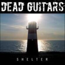 Shelter - CD Audio di Dead Guitars