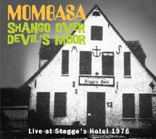Shango Ove Devil's Moor. Live at Stagge - CD Audio di Mombasa