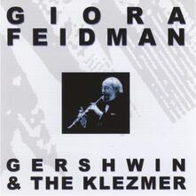 Gershwin & the Klezmer - CD Audio di Giora Feidman