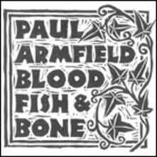 Blood, Fish & Bone - Vinile LP di Paul Armfield