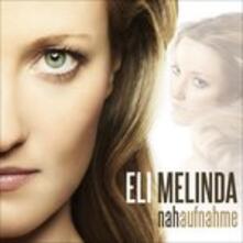 Nahaufnahme - CD Audio di Eli Melinda
