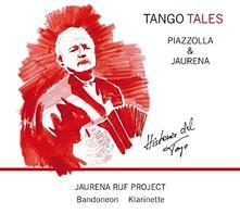 Tango Tales - CD Audio di Jaurena Ruf Project