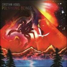 Polyphonic Beings - CD Audio di Cristian Vogel