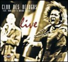 Live - CD Audio di Club des Belugas