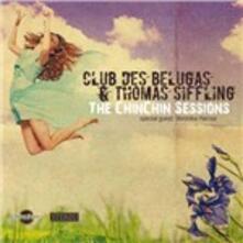 The Chinchin Sessions - CD Audio di Club des Belugas,Thomas Siffling