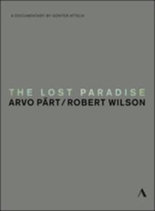 Arvo Pärt/Robert Wilson. The Lost Paradise di Günter Atteln - DVD