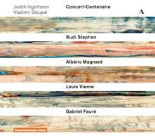Concert-Centenaire. Sonate per violino n.1 op.13, n.2 op.108 - CD Audio di Gabriel Fauré,Judith Ingolfsson