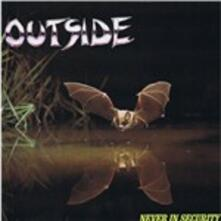 Never In Security - CD Audio di Outside