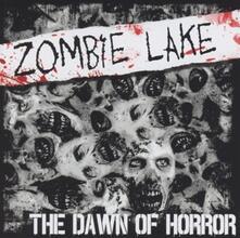 Dawn of Horror - CD Audio di Zombie Lake