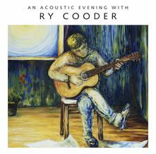 An Acoustic Evening with Ry Cooder - Vinile LP di Ry Cooder