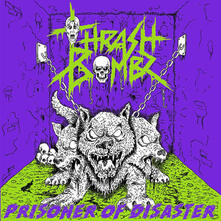 Prisoner of Disaster - CD Audio di Thrash Bombz
