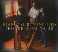 Fios de ouro no ar - CD Audio di Rodrigo Romani