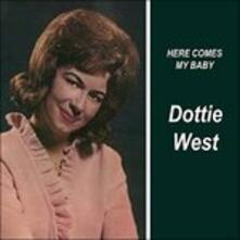 Here Comes My Baby - CD Audio di Dottie West