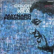 Color Him Wild - CD Audio di Maynard Ferguson