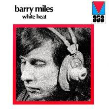 White Heat - CD Audio di Barry Miles