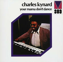 Your Mama Don't (Limited Edition) - CD Audio di Charles Kynard