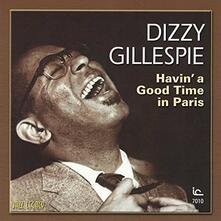 Havin a Good Time in Paris (Limited Edition) - CD Audio di Dizzy Gillespie