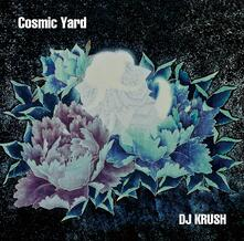 Cosmic Yard - CD Audio di DJ Krush