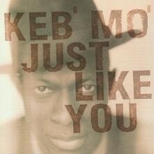 Just Like You - CD Audio di Keb' Mo'