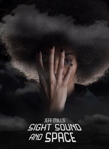 Sight, Sound and Space - CD Audio di Jeff Mills