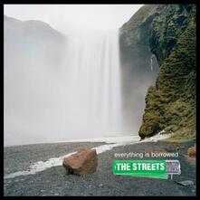 Everything Is Borrowed - CD Audio di Streets