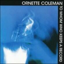 To Whom Who Keeps A - CD Audio di Ornette Coleman