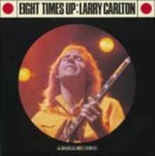 Eight Times Up - CD Audio di Larry Carlton