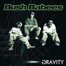 Gravity - CD Audio di Bush Babees