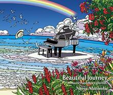 Beautiful Journey. Romantic Piano Best Collection - CD Audio di Naoya Matsuoka