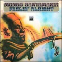 Feelin' Alright (Remastered) - CD Audio di Mongo Santamaria