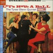 Let's Have a Ball (Limited Edition) - CD Audio di Tyree Glenn