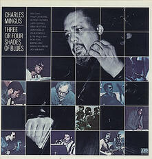 Three or Four Shades of Blues (SHM CD Import) - SHM-CD di Charles Mingus