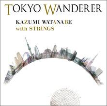 Tokyo Wanderer - CD Audio di Kazumi Watanabe