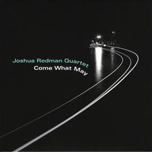 Come What May - CD Audio di Joshua Redman