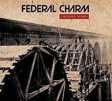 Crossed Wires - CD Audio di Federal Charm