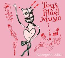 Toys Blood Music (Limited Edition) - CD Audio di Kazuyoshi Saito
