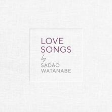 Love Songs - CD Audio di Sadao Watanabe
