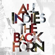 All Indies the Back Horn - CD Audio di Back Horn
