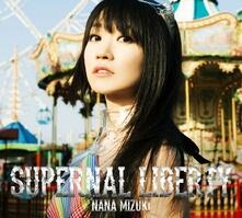 Supernal Liberty (Japanese Edition) - CD Audio + Blu-ray di Nana Mizuki