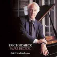 Fauré Recital (Japanese Edition) - CD Audio di Gabriel Fauré,Eric Heidsieck