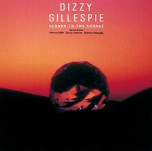 Closer to the Source (Japanese Edition) - CD Audio di Dizzy Gillespie