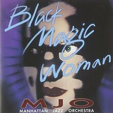Black Magic Woman (Japanese Edition) - CD Audio di Manhattan Jazz Orchestra
