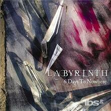 6 Days to Nowhere (Japanese Edition) - CD Audio di Labyrinth