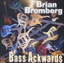 Bass Ackwards (SHM-CD Japanese Edition) - SHM-CD di Brian Bromberg