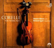 Sonate per violino op.5 (Ultimate High Quality CD) - CD Audio di Arcangelo Corelli,Andrew Manze,Richard Egarr