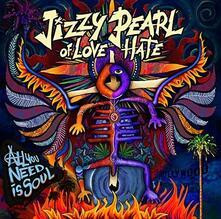 All You Need Is Soul (Bonus Track) - CD Audio di Jizzy Pearl