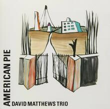 American Pie (Remastered) - CD Audio di David Matthews