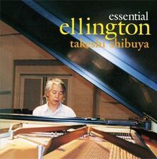Essential Ellington (Remastered) - CD Audio di Takeshi Shibuya